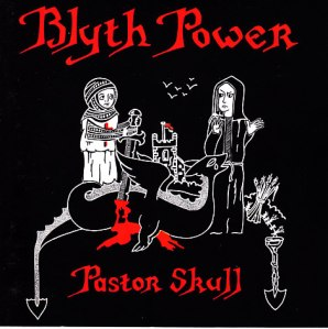 Pastor Skull - Blyth Power
