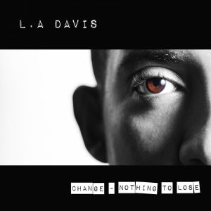 12408869-la-davis-change-nothing-to-lose