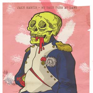 Jake Martin - We Take Them at Dawn - cover