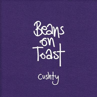 Beans+On+Toast+-+Cushty+-+COVER+-web