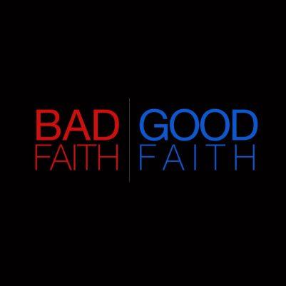 Bad-Faith-Good-Faith-960x960