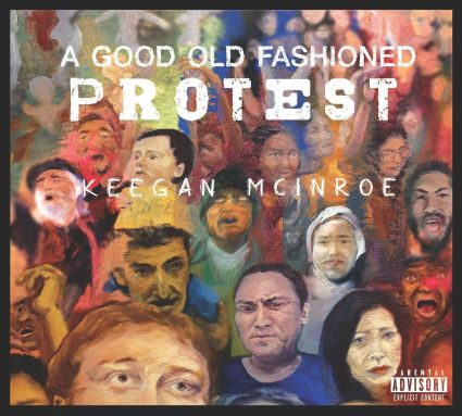 Keegan McInroe - 'A Good Old Fashioned Protest' - cover (300dpi)_preview