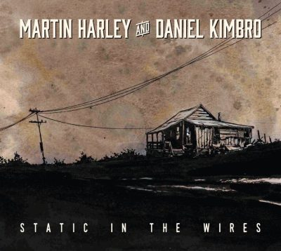 Martin-Harley-and-Daniel-Kimbro-Static-In-The-Wires-cover-300dpi-1040x932.jpg