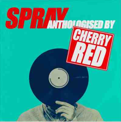 Spray - Anthologised by Cherry Red (cover)