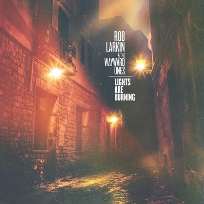 Rob Larkin Lights Are Burning cover