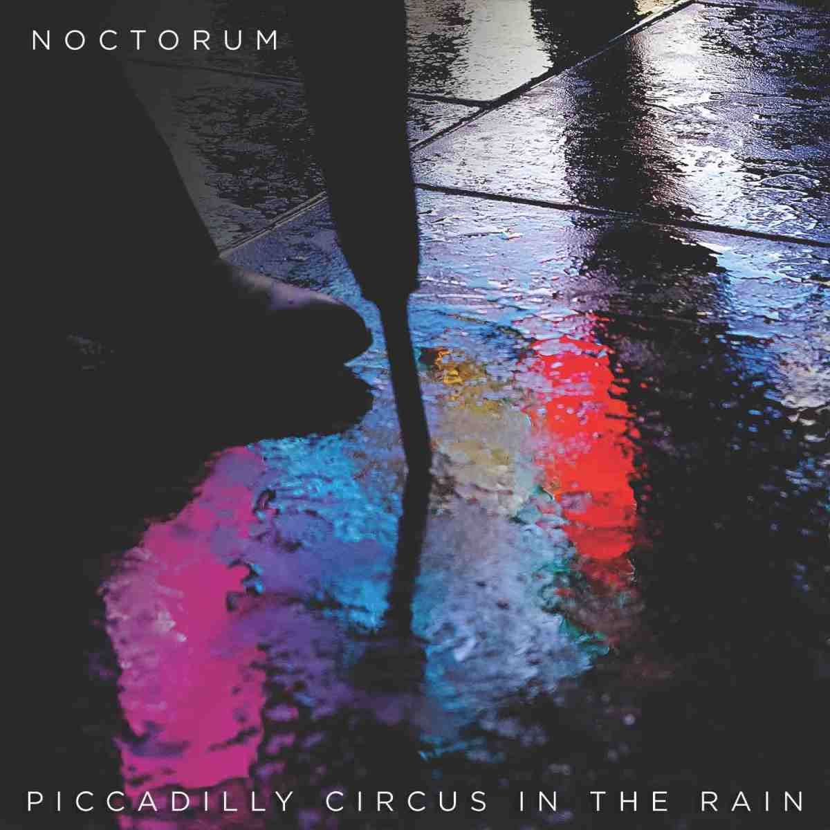 Piccadilly Circus in The Rain - Noctorum (reviewed by Dave Franklin)
