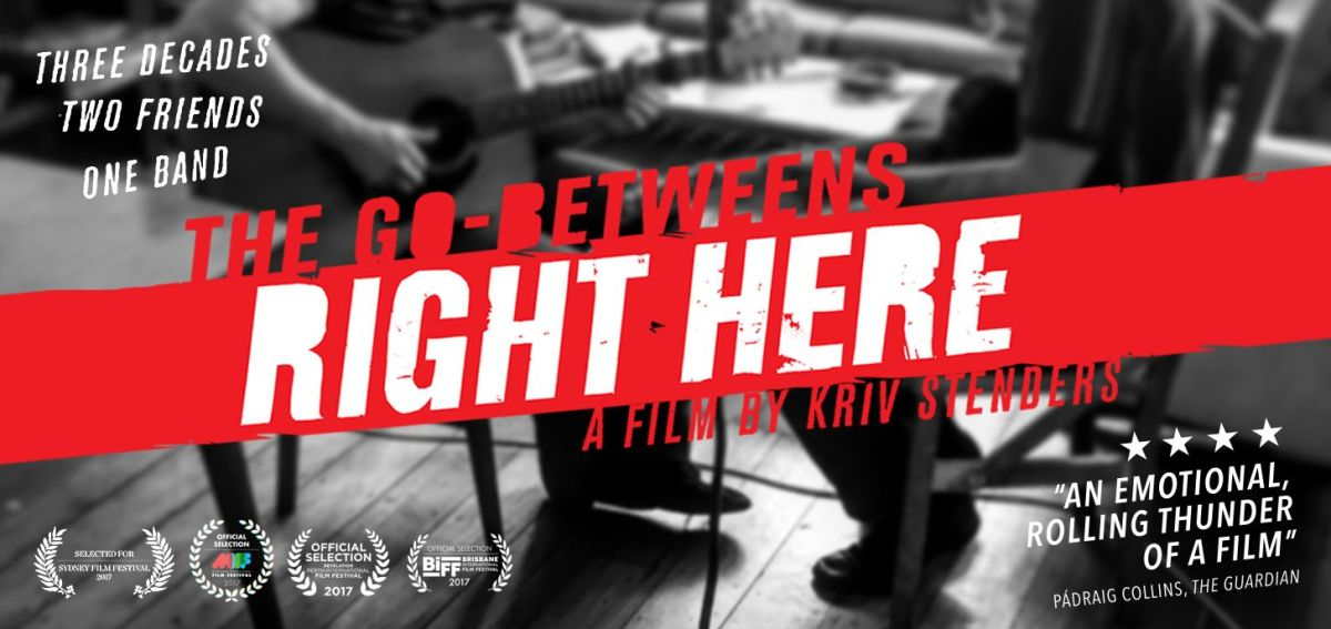 The Go-Betweens : Right Here  - DVD (reviewed by Dave Franklin)